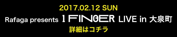 Rafaga presents 1 FINGER LIVE in 大泉町